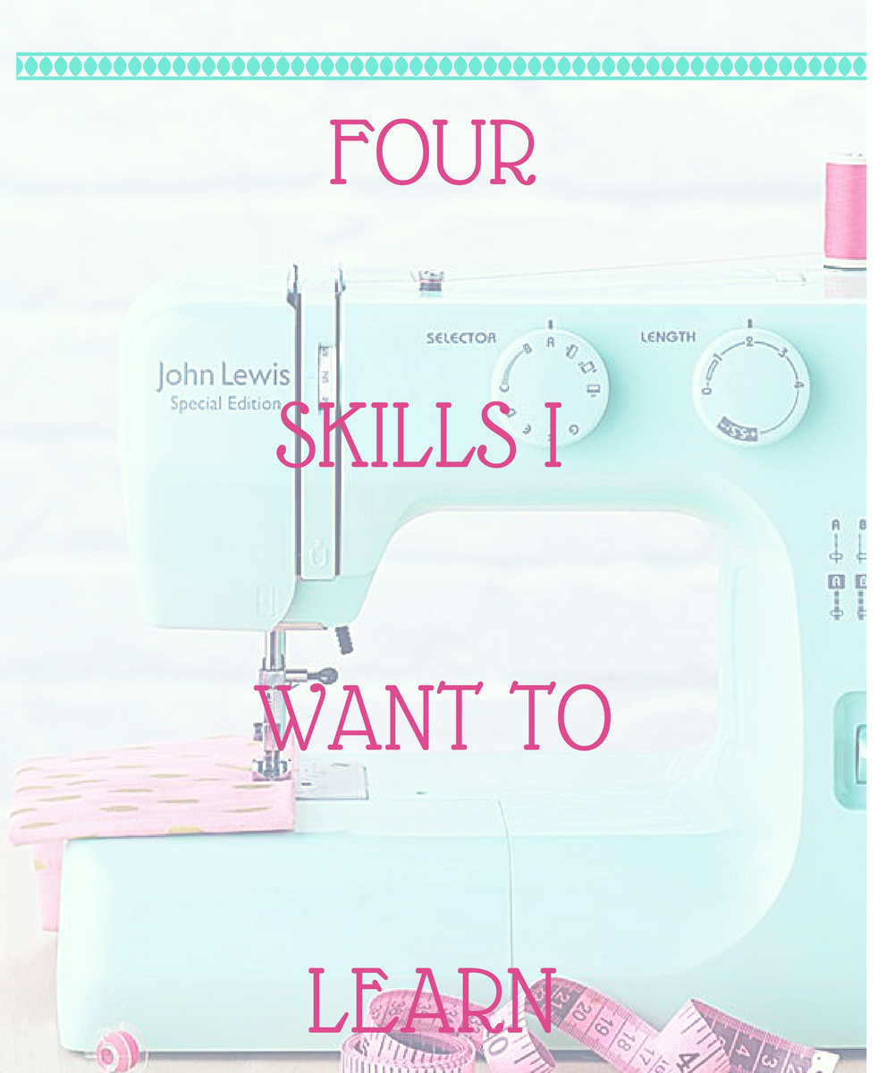 Four new skills I want to perfect